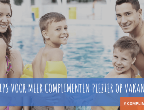 Vijf tips voor meer Complimenten plezier op vakantie