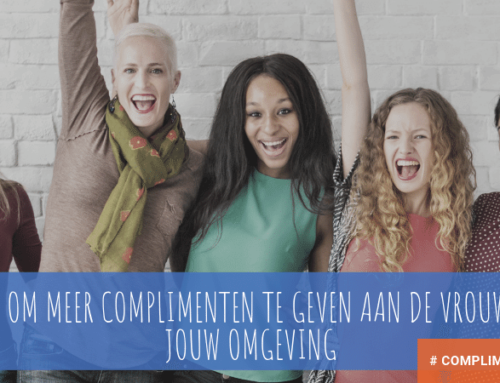 5 tips om meer complimenten te geven aan de vrouwen in jouw omgeving